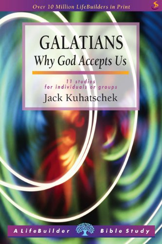9781859993927: Galatians: Why God Accepts Us (Lifebuilder) (LifeBuilder Bible Study)