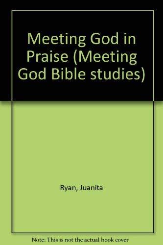 9781859993989: Meeting God in Praise (Meeting God Bible studies)