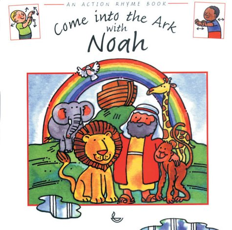 9781859994153: Come into the Ark with Noah (Action Rhyme Books)