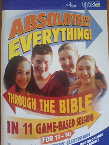 9781859994320: Absolutely Everything: Through the Bible in Eleven Game-based Sessions for 11-14s