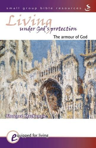 Living under God's Protection (Equipped for Living): Florence MacKenzie