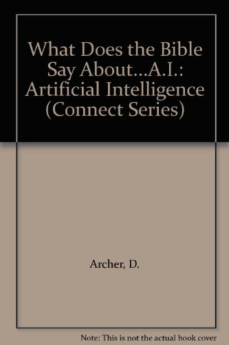 9781859996263: What Does the Bible Say About...A.I.: Artificial Intelligence (Connect Series)