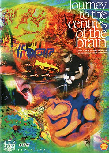 9781860001406: JOURNEY TO THE CENTRES OF THE BRAIN: A STUDY GUIDE TO THE ROYAL INSTITUTION OF GREAT BRITAIN CHRISTMAS LECTURES.