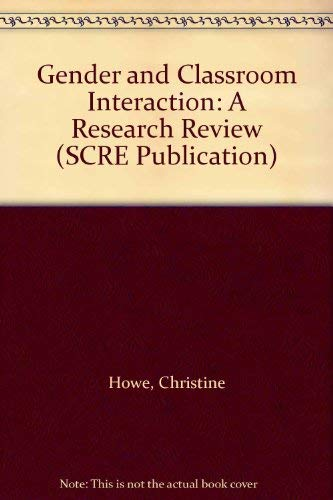 Gender and Classroom Interaction: A Research Review: Howe, Christine