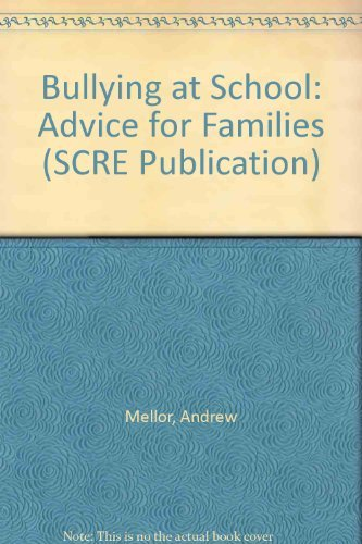 9781860030352: Bullying at School: Advice for Families (SCRE Publication)