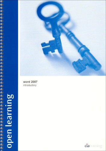 Open Learning Guide for Word 2007 Introductory: Cia Training Ltd