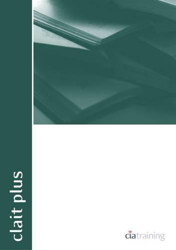 CLAIT Plus 2006 Unit 1 Integrated E-Document Production Using Windows 7 and Word 2007: Unit 1: CiA ...