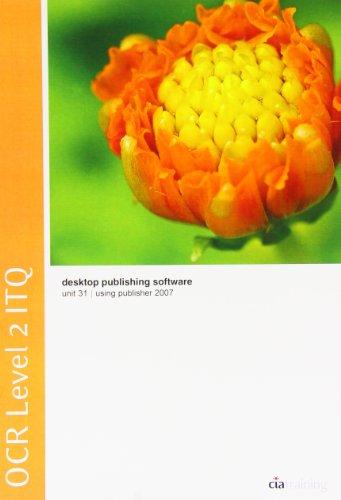 OCR Level 2 ITQ - Unit 31 - Desktop Publishing Software Using Microsoft Publisher 2007: CiA ...