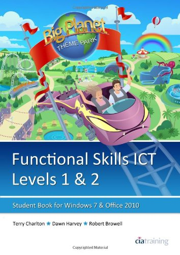 Functional Skills ICT Student Book for Levels 1 & 2 (Microsoft Windows 7 & Office 2010): ...