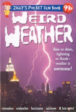 Weird Weather (Ziggy's Pocket Fun Books) (1860071759) by Oliver, Clare
