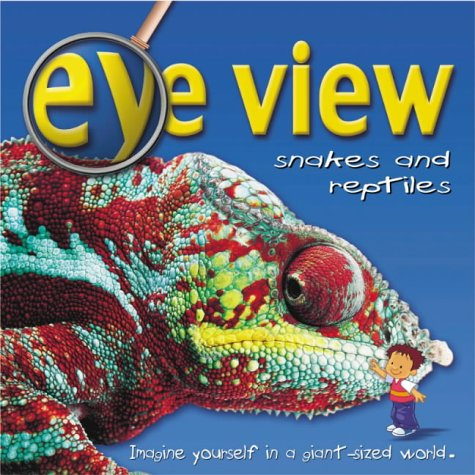 9781860073496: Snakes and Reptiles (Eye View)