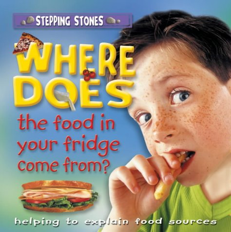 9781860073861: Where Does the Food in Your Fridge Come From? (Stepping Stones)