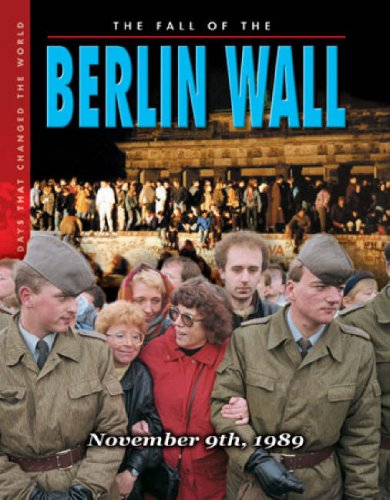 9781860074226: The Fall Of The Berlin Wall: November 9th, 1989 (Days That Changed the World)