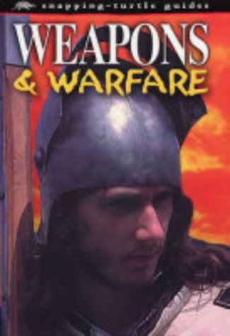 9781860074622: Weapons and Warfare (Snapping-turtle Guides)