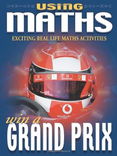 9781860075445: Using Maths Win a Grand Prix