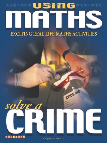 9781860075483: Solve A Crime (Using Maths)