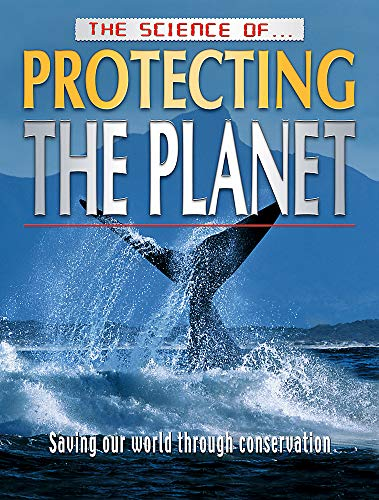 The Science of Protecting the Planet: TickTock Books