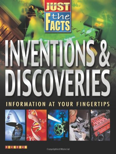 Inventions and Discoveries (Just the Facts)