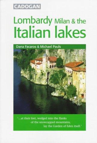 Lombardy Milan & the Italian Lakes (2nd ed): Facaros, Dana; Pauls, Michael