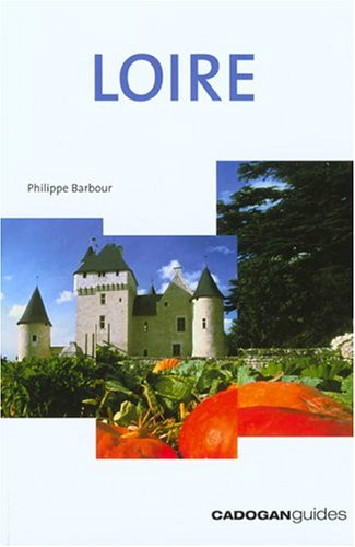 Loire, 3rd (Country & Regional Guides - Cadogan): Philippe Barbour1