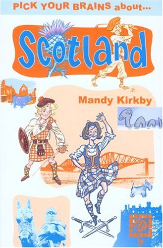 Pick Your Brains About Scotland (Pick Your Brains - Cadogan): Kirkby, Mandy