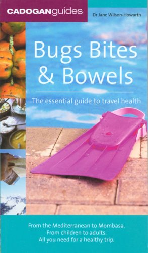 9781860113321: Bugs, Bites and Bowels: the essential guide to travel health