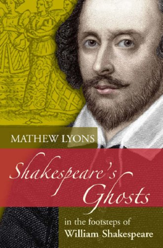9781860113345: Shakespeare's Ghosts: In the Footsteps of William Shakespeare