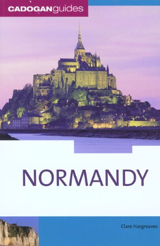 Normandy, 2nd (Country & Regional Guides - Cadogan): Hargreaves, Clare