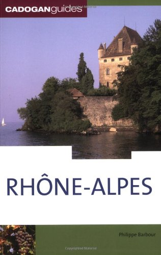 Rhone Alpes, 2nd (Country & Regional Guides - Cadogan): Barbour1, Philippe
