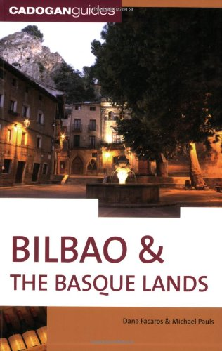 Bilbao and the Basque Lands, 4th (Cadogan Guides): Facaros, Dana, Pauls, Michael
