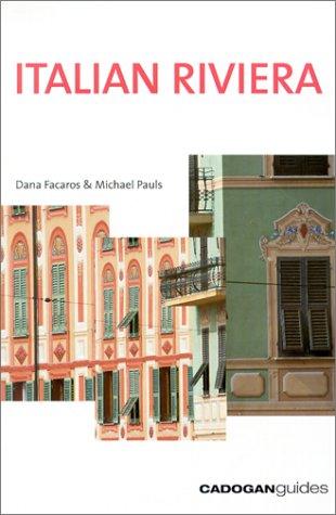 Italian Riviera, 2nd (Cadogan Guide Italian Riviera & Piemonte): Facaros, Dana, Pauls, Michael