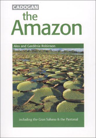 9781860119835: The Amazon: Including the Gran Sabana and the Pantanal (Cadogan Guides)