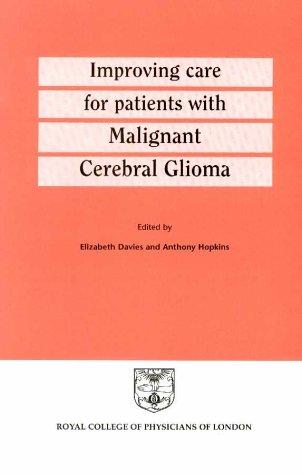Improving Care for Patients with Malignant Cerebral Glioma: Davis, Elizabeth & Hopkins, Anthony