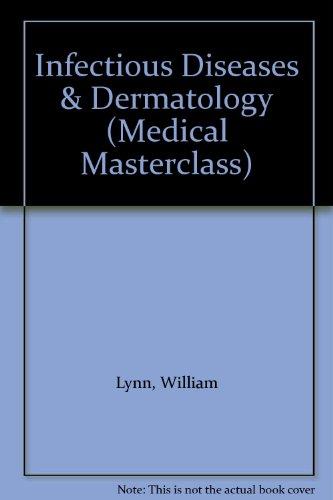 Infectious Diseases & Dermatology (Medical Masterclass): Lynn, William