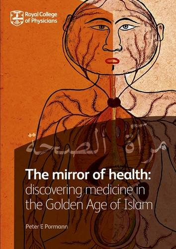 9781860165108: The Mirror of Health: Discovering Medicine in the Golden Age of Islam