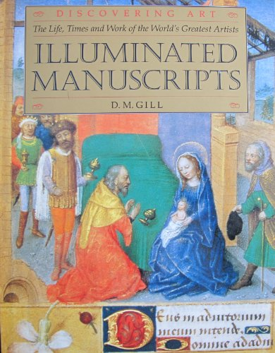 9781860191152: Illuminated Manuscripts: The Life, Times and Work of the World's Greatest Artists (Discovering Art)