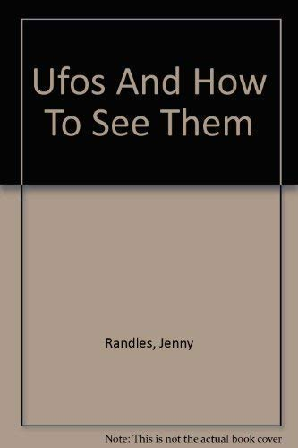 UFOS AND HOW TO SEE THEM: JENNY RANDLES