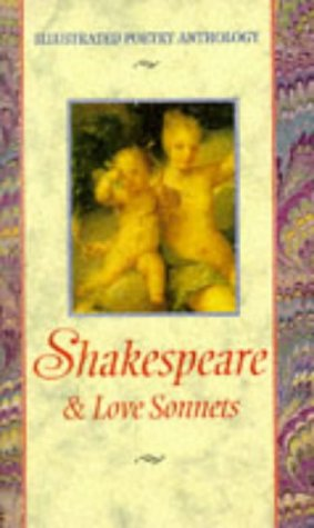Shakespeare: & Love Sonnets (Illustrated Poetry Anthology): Shakespeare, William, Duane,