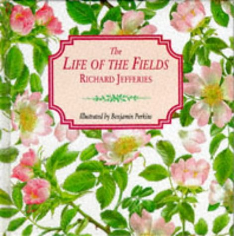 The Life of the Fields (Gift Books): Jefferies, Richard