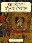 9781860194078: Mongol Warlords: Genghis Khan, Kublai Khan, Hulegu, Tamerlane