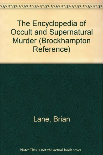 9781860197932: The Encyclopedia of Occult and Supernatural Murder