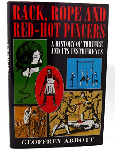 9781860197956: Rack, Rope and Red-hot Pincers: A History of Torture and Its Instruments