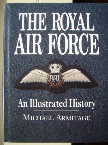 The Royal Air Force: An Illustrated History