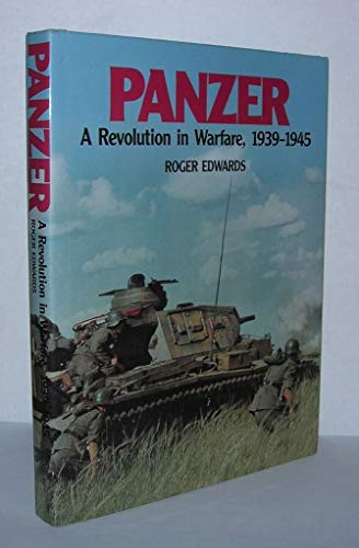 Panzer: A Revolution in Warfare, 1939-1945: Roger Edwards