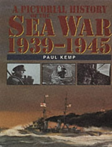 A PICTORIAL HISTORY OF THE SEA WAR 1939-1945.
