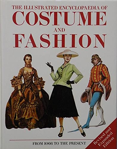 The Illustrated Encyclopaedia of Costume and Fashion from 1066 to the Present: Cassin-Scott, Jack