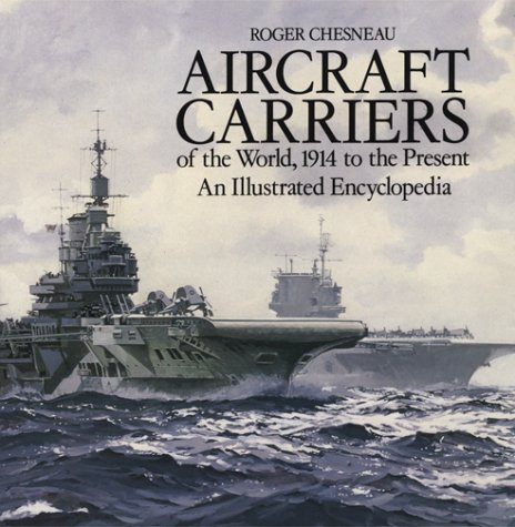 9781860198755: Aircraft Carriers of the World, 1914 to the Present