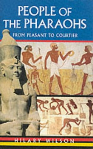 PEOPLE OF THE PHARAOHS from Peasant to: Wilson, Hilary