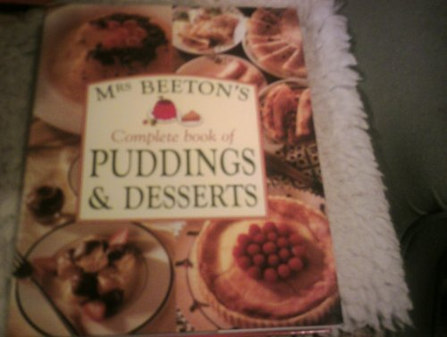 Mrs Beetons Complete Book of Puddings and Desserts
