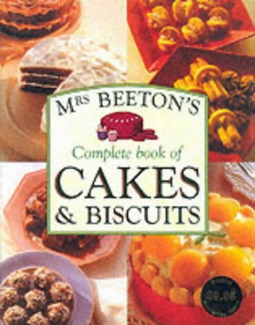 Mrs Beetons Complete Book of Cakes & Biscuits